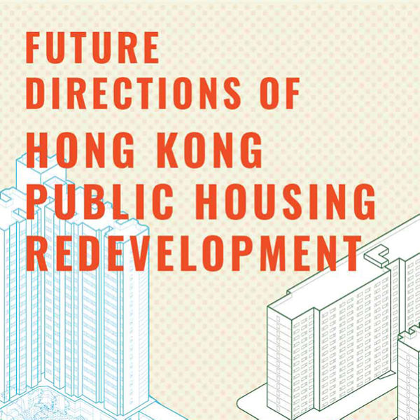 Future Directions of Hong Kong Public Housing Redevelopment