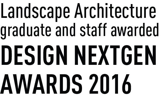 Landscape Architecture graduates and staff awarded – Design NextGen Awards 2016
