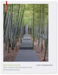 Refining Nature: The Landscape Architecture of Peter Walker 1
