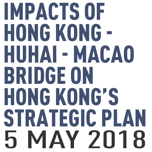Impacts of Hong Kong-Zhuhai-Macao Bridge on Hong Kong's Strategic Plan