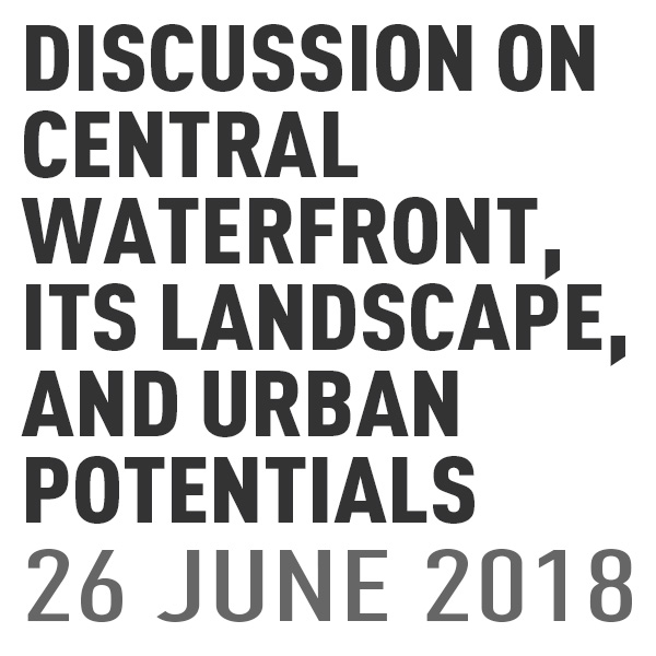 Discussion on Central Waterfront, its Landscape, and Urban potentials