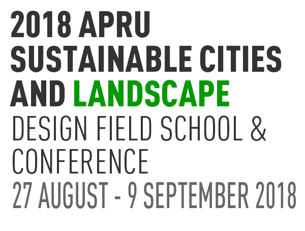 2018 APRU Sustainable Cities and Landscapes – Design Field School and Conference