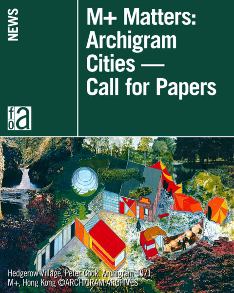 M+ Matters: Archigram Cities – Call for Papers