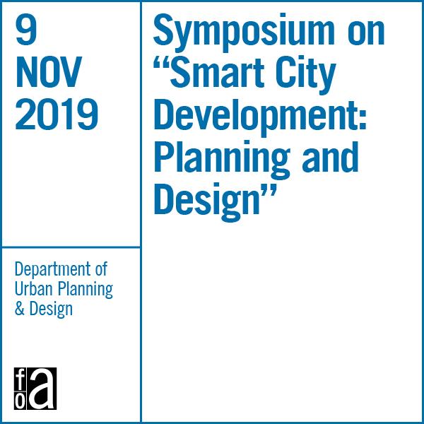 "Symposium on ""Smart City Development: Planning and Design"""
