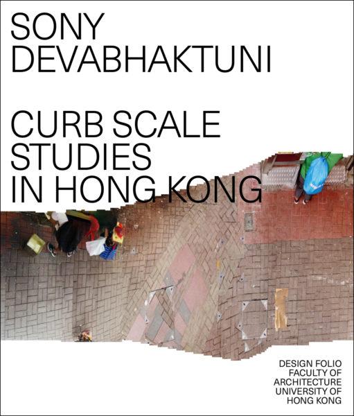 Research_Design_Portfolios_005_SonyDevabhaktuni_CurbScaleStudiesInHongKong