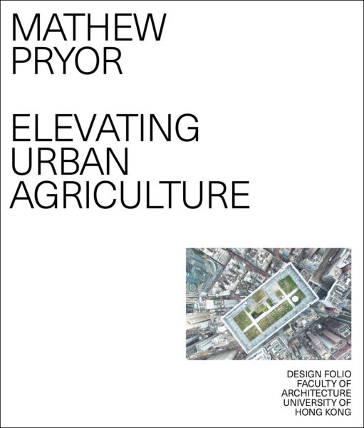 Research_Design_Portfolios_015_MathewPryor_ElevatingUrbanAgriculture