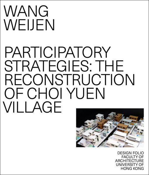 Participatory Strategies: The Reconstruction of Choi Yuen Village