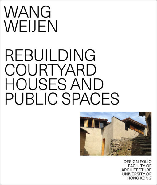 Rebuilding Courtyard Houses and Public Spaces
