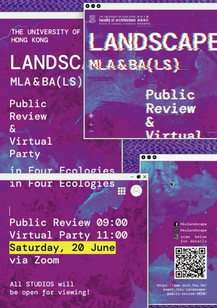 HKU Landscape Public Review & Virtual Party in Four Ecologies