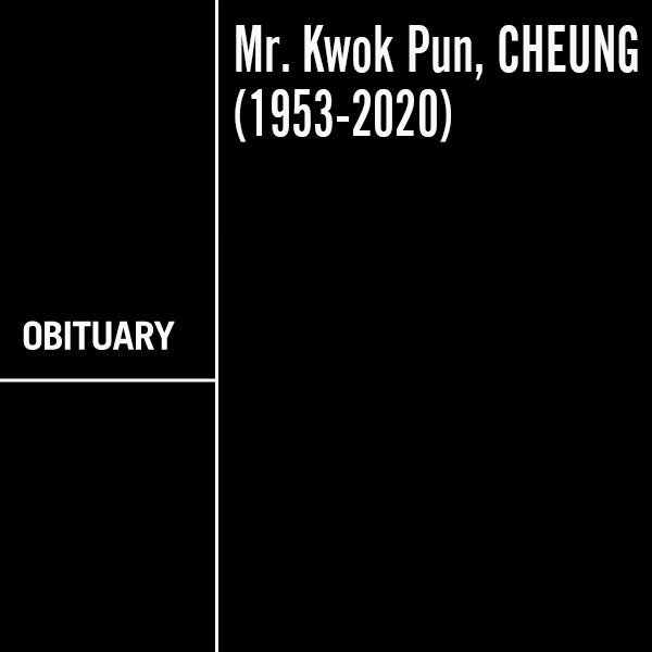 In Memory of Mr. Kwok Pun, CHEUNG