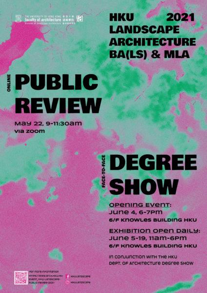 HKU Landscape Architecture Public Review and Degree Show 2021