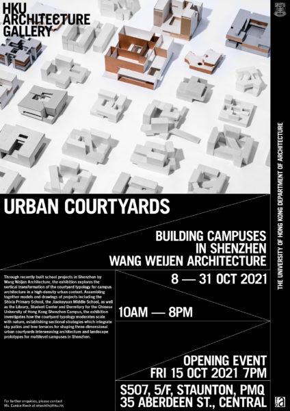 """Urban Courtyards – Building Campuses in Shenzhen | Wang Weijen Architecture"" Exhibition @ PMQ"