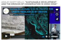 """ASHLEY SCOTT KELLY, """"SUSTAINABLE DEVELOPMENT AND THE EROSION OF CONSERVATION IN HONG KONG"""""""