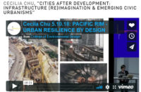 """CECILIA CHU, """"CITIES AFTER DEVELOPMENT: INFRASTRUCTURE (RE)IMAGINATION & EMERGING CIVIC URBANISMS"""""""